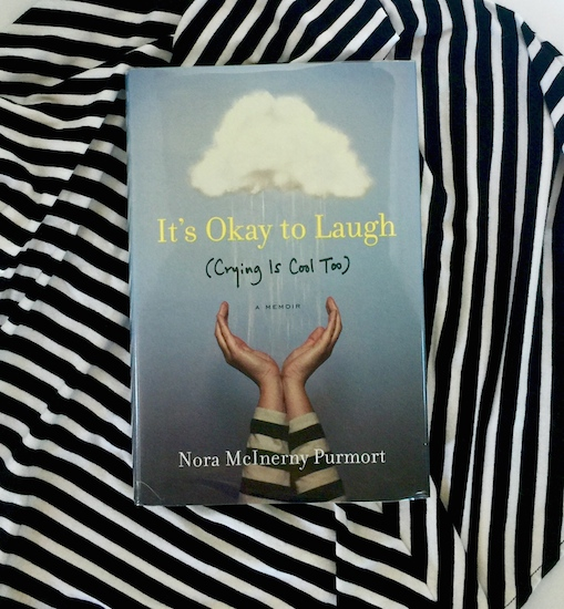 It's Okay to Laugh (Crying is Cool Too) by Nora McInerny Purmort