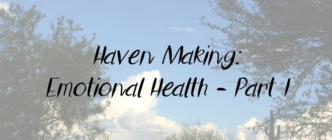 Haven Making: Emotional Health Part I