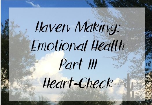 Emotional Health Part III – Heart-Check